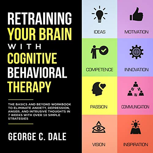 Retraining Your Brain with Cognitive Behavioral Therapy audiobook cover art