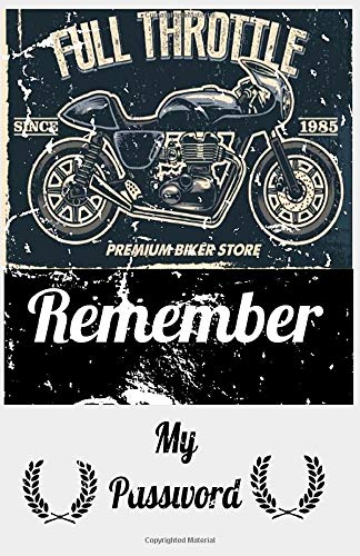 MY PASSWORD BOOK . 82 page ORGANIZER  FOR ALL your PASSWORDS. remember all of them. you will not forget anything. but remember all of you. size 5.5 x 8.5 . biker.riders.cafe racer