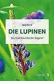 Die Lupinen: Das Eiweißwunder der Veganer