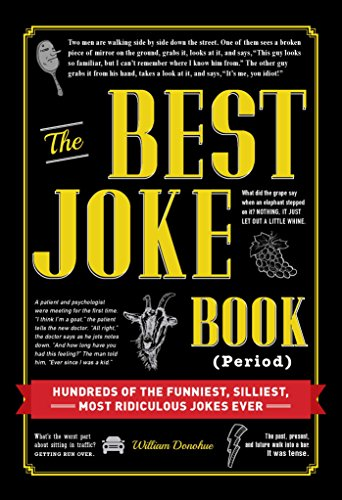 The Best Joke Book (Period): Hundreds of the funniest, silliest, most...