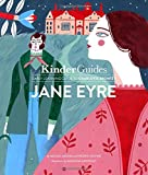 Charlotte Bronte's Jane Eyre: A KinderGuides Illustrated Learning Guide (KinderGuides Early Learning Guide to Culture Classics)