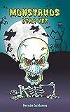 Monstruos otra vez: ¡Segunda edición. Ahora con ilustraciones! Cuentos de humor y terror de los monstruos más famosos de la historia. Para niñas y niños de 8 a 15 años.