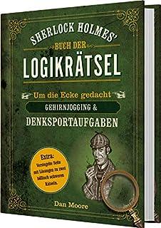 Sherlock Holmes' Buch der Logikrätsel: Um die Ecke