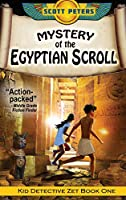 Mystery of the Egyptian Scroll: Kids Historical Adventure (Kid Detective Zet)