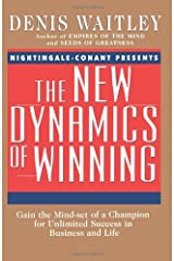 The New Dynamics of Winning: Gain the Mind-Set of a Champion for Unlimited Success in Business and Life Paperback