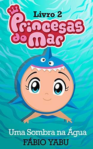 Princesas do Mar: Uma Sombra na Água