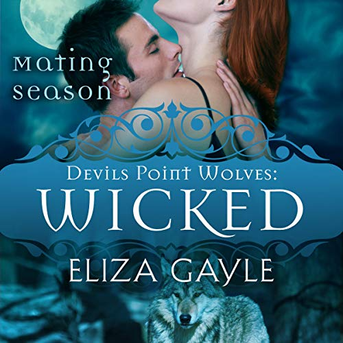 Wicked: The Mating Season Audiobook By Eliza Gayle, Mating Season Collection cover art