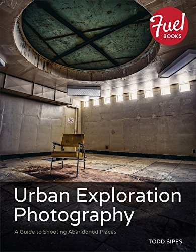 Urban Exploration Photography: A Guide to Shooting Abandoned Places (Fuel) (English Edition)