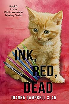 Ink, Red, Dead: Book #3 in the Kiki Lowenstein Mystery Series (Can be read as a stand-alone) (Kiki Lowenstein Cozy Mystery Series) by [Joanna Campbell Slan]