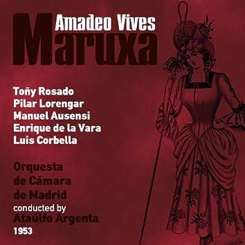 Amadeo Vives: Maruxa [Zarzuela en Dos Actos] (1953)