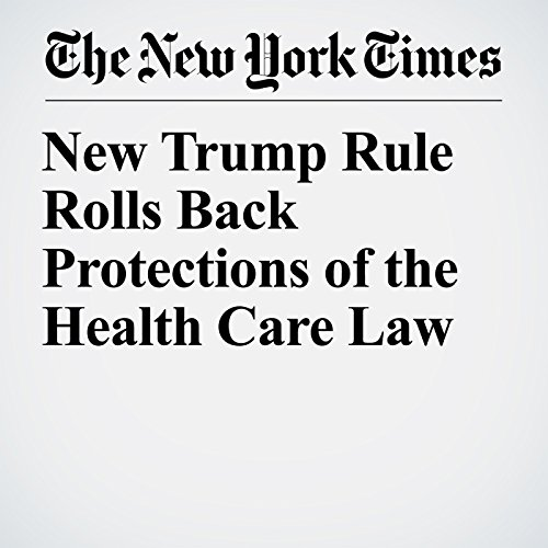New Trump Rule Rolls Back Protections of the Health Care Law copertina