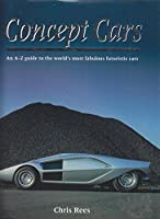 Concept cars: An A-Z guide to the world's most fabulous futuristic cars