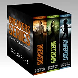 The Breakers Series: Books 1-3 by [Edward W. Robertson]