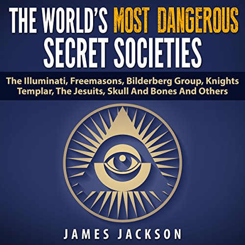 The World's Most Dangerous Secret Societies audiobook cover art
