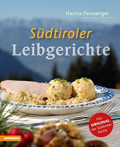 Südtiroler Leibgerichte: Das Original der Südtiroler Küche