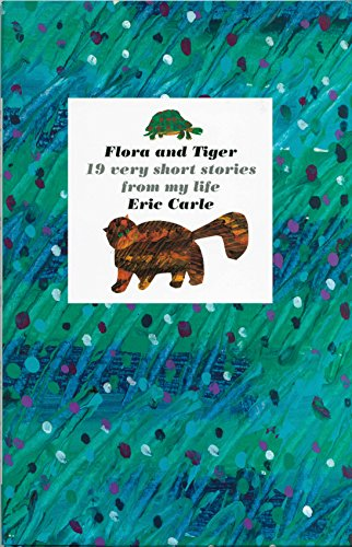 Flora and Tiger: 19 Very Short Stories from My Life