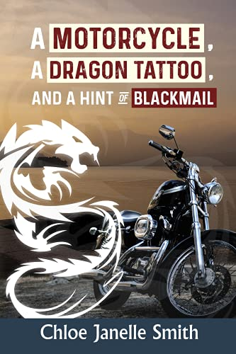 A Motorcycle, A Dragon Tatoo, and a Hint of Blackmail (English Edition)