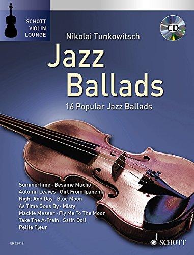 Jazz Ballads: 16 Famous Jazz Ballads. Violine. Ausgabe mit CD.: 16 Popular Jazz Ballads (Schott Violin Lounge)