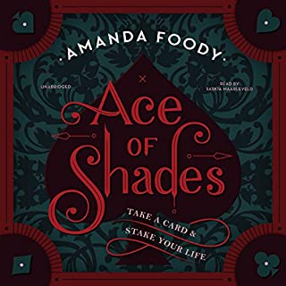 Ace of Shades                   By:                                                                                                                                 Amanda Foody                               Narrated by:                                                                                                                                 Saskia Maarleveld                      Length: 12 hrs and 12 mins     15 ratings     Overall 4.5
