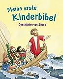 Meine erste Kinderbibel - Geschichten von Jesus. Als Geschenkbuch für Kinder, im Kindergottesdienst...