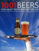 1001 Beers You Must Taste Before You Die by Adrian Tierney-Jones (Mar 23 2010)
