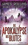 Die Apokalypse des Blutes: Thriller (Erin Granger, Band 3) - James Rollins
