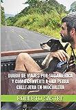 Diario de viajes por Sudamérica y cómo convertí a una perra...