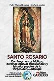 SANTO ROSARIO: Con fragmentos bíblicos, diversas letanías tradicionales y letanías propias de la Virgen de Guadalupe (Spanish Edition)