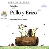 Pollo y Erizo (LITERATURA INFANTIL - Sopa de Libros)
