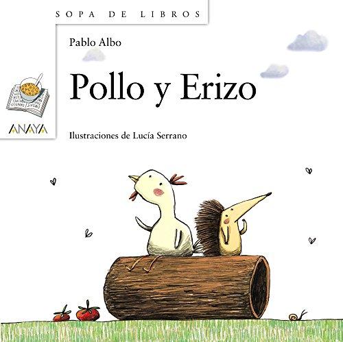 Pollo y Erizo (Literatura Infantil (6-11 Años) - Sopa De Libros)