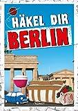 Häkel dir Berlin: Von Ampelmännchen bis Fernsehturm