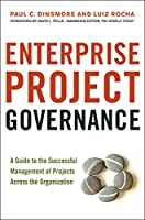 Enterprise Project Governance: A Guide to the Successful Management of Projects Across the Organization (Agency/Distributed)