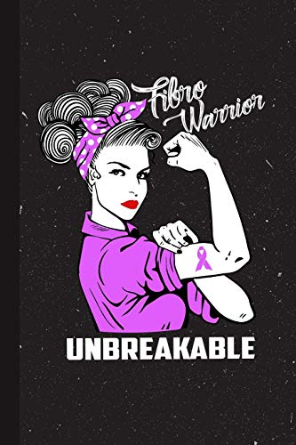 Fibro Warrior Unbreakable: Fibro Awareness Gifts Blank Lined Notebook Support Present For Men Women Purple Ribbon Awareness Month / Day Journal for Him Her