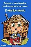 El cobertizo secreto: Un divertido libro por capítulos para niños de 9 a 12 años (Rebekah — Niña detective va al campamento de verano nº 1)