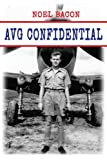 AVG Confidential: : A Flying Tiger Reports to the U.S. Navy, April 1942 (Tales of the Flying Tigers Book 5) (English Edition)