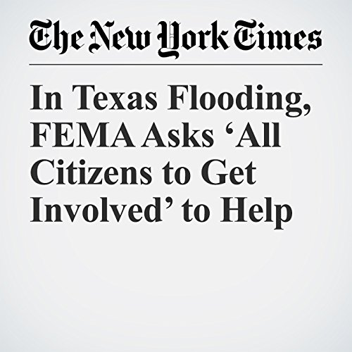 In Texas Flooding, FEMA Asks 'All Citizens to Get Involved' to Help copertina