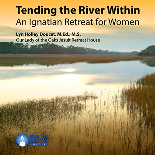 Tending the River Within: An Ignatian Retreat for Women Titelbild