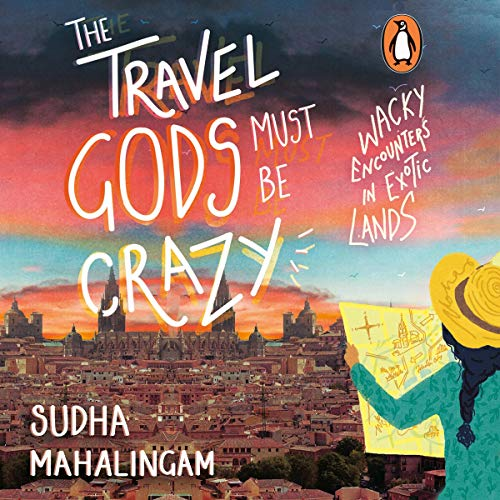 The Travel Gods Must Be Crazy cover art