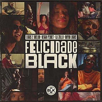 Felicidade Black