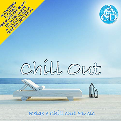 Chill Out - Relaxing and Chill Out Music [2CDs] Wellness Relax