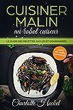 Cuisiner malin au robot cuiseur / cookeo: Le guide des recettes faciles et gourmandes