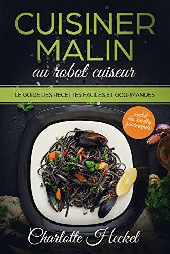 Cuisiner malin au robot cuiseur / cookeo: Le guide