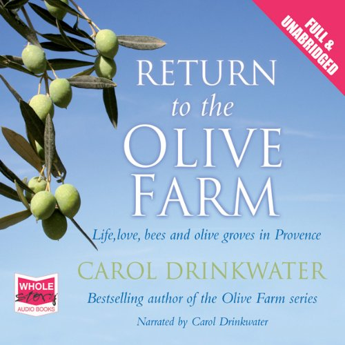 Return to the Olive Farm                   By:                                                                                                                                 Carol Drinkwater                               Narrated by:                                                                                                                                 Carol Drinkwater                      Length: 11 hrs and 43 mins     2 ratings     Overall 4.5