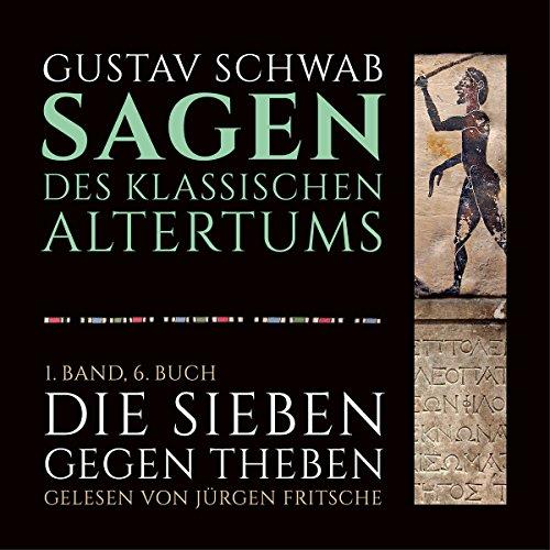 Die Sieben gegen Theben (Die Sagen des klassischen Altertums Band 1, Buch 6 - Teil 1) Titelbild