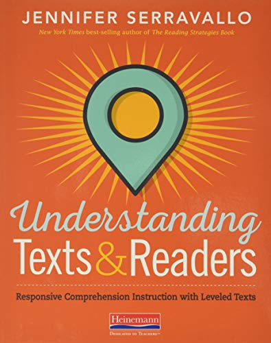Compare Textbook Prices for Understanding Texts & Readers: Responsive Comprehension Instruction with Leveled Texts Illustrated Edition ISBN 9780325108926 by Serravallo, Jennifer
