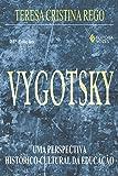 Vygotsky: Uma perspectiva histórico-cultural da educação (Educação e conhecimento)