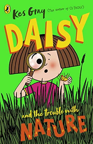 Daisy And The Trouble With Nature