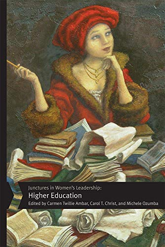 Junctures in Women's Leadership: Higher Education