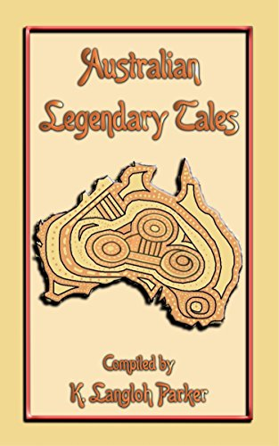 Australian Legendary Tales - 31 Children's Aboriginal Stories from the Outback: Folklore, Fairy Tale, Myths and Legends from Around the World #41 (English Edition)
