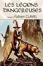 Les légions dangereuses - Si Quitiane m'était conté de Fabien Clavel